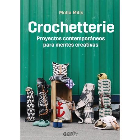 Crochetterie proyectos contemporáneos para mentes creativas - Molla Mills